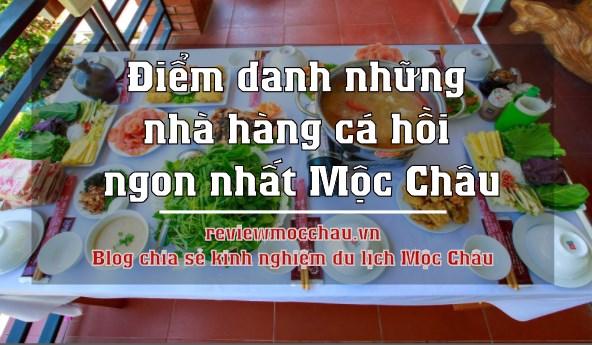 diem danh nhung nha hang ca hoi ngon nhat moc chau - Điểm danh những nhà hàng cá hồi ngon nhất Mộc Châu